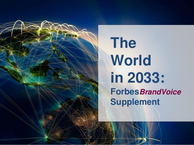 The World In 2033: Forbes Article Supplement