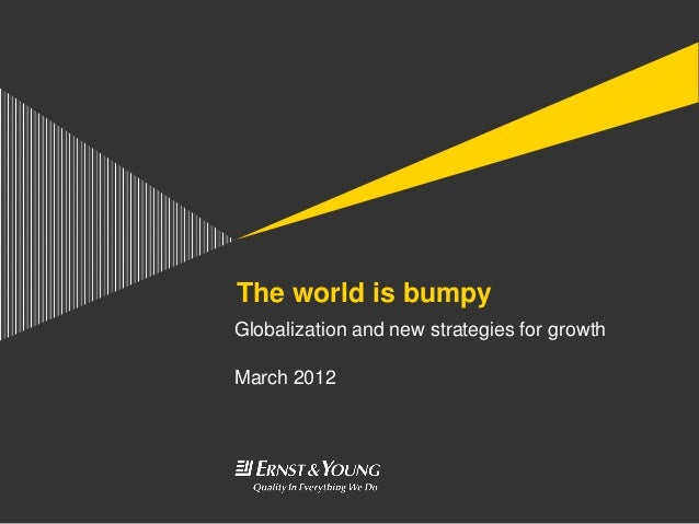The world is bumpy - globalization and new strategies for growth