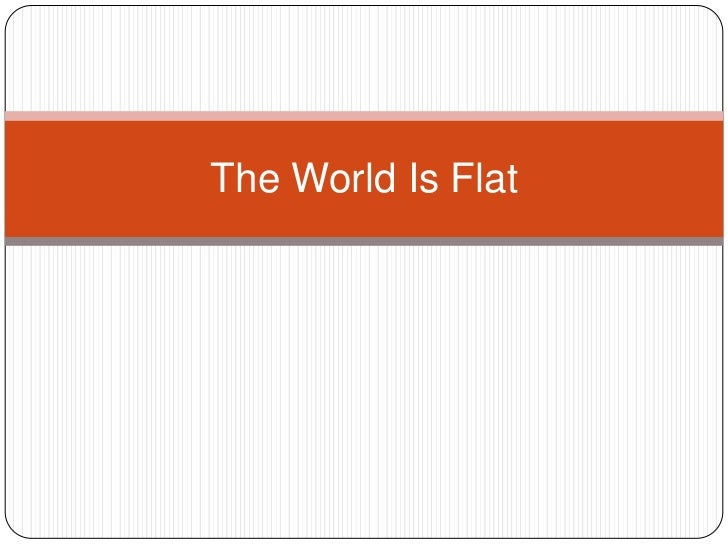 The World Is Flat<br />
