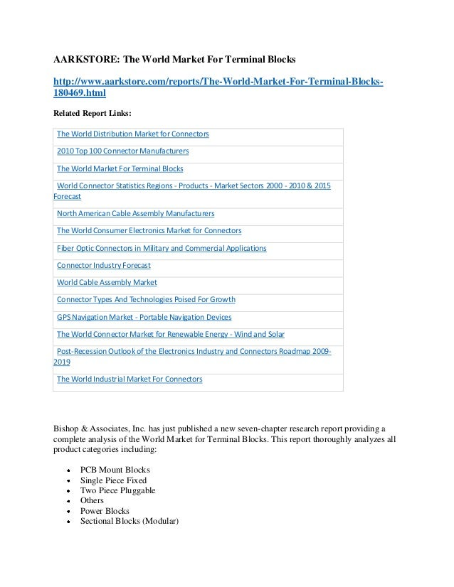 AARKSTORE: The World Market For Terminal Blockshttp://www.aarkstore.com/reports/The-World-Market-For-Terminal-Blocks-18046...