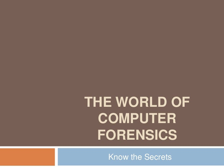 The world of computer forensics