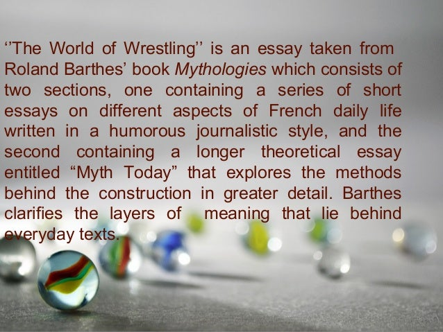"""a review of roland barthess essay the wold of wrestling Journalism review, media analyst ken auletta defines synergy using the media  model of the tribune company  rather, this essay examines the effects that   4 roland barthes, """"the world of wrestling,"""" mythologies, trans annette levers."""