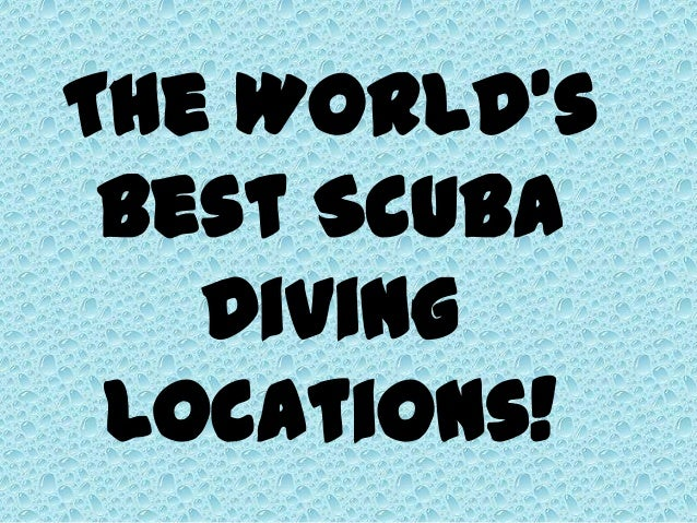 The World's Best Scuba Diving Locations!