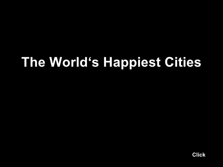 The World's Happiest Cities Click
