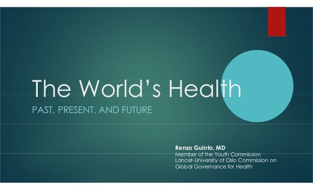The World's Health: Past, Present, and Future