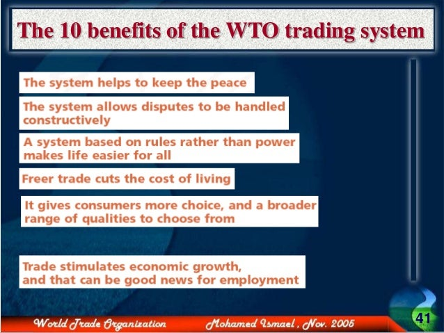 the benefits of wto to the world Who benefits from the wto  wei and subramanian found that the wto has an enormous effect on member countries — world imports were higher in those countries.
