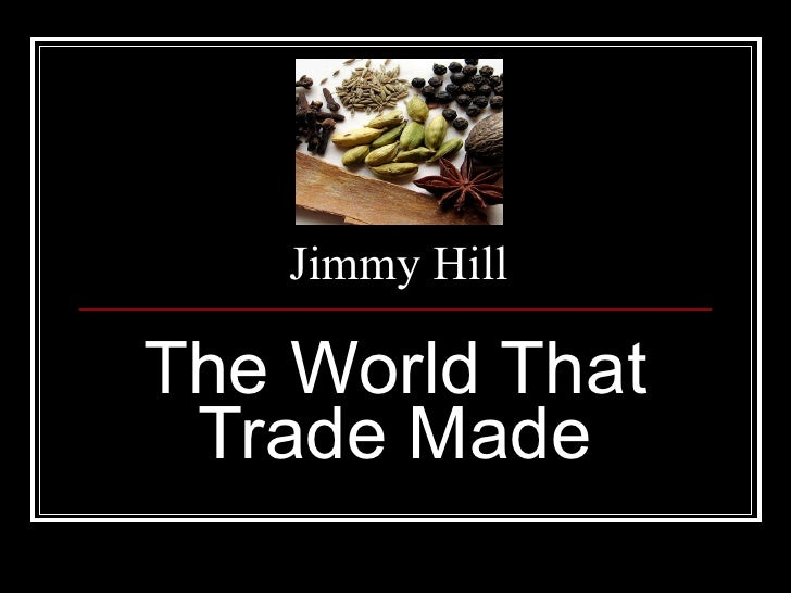Jimmy Hill The World That Trade Made