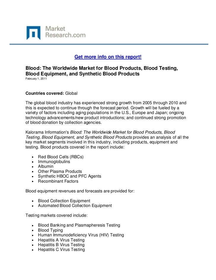 Get more info on this report!Blood: The Worldwide Market for Blood Products, Blood Testing,Blood Equipment, and Synthetic ...