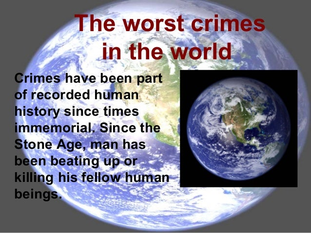 The worst crimes in the world