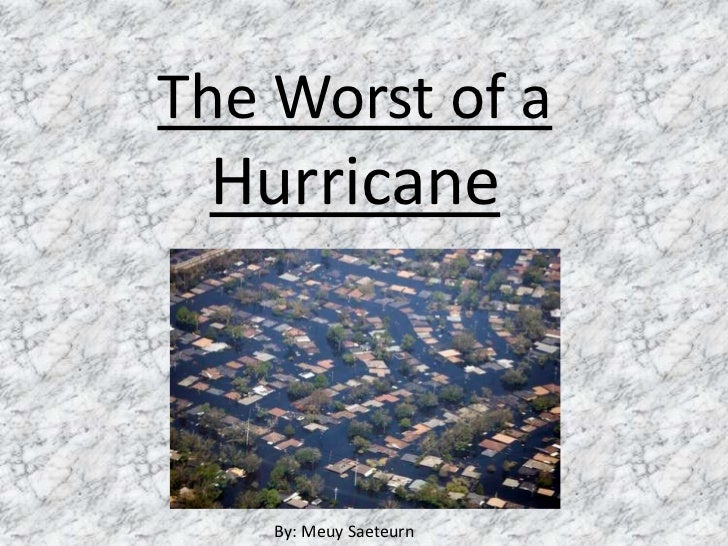 The Worst of a Hurricane<br />By: Meuy Saeteurn<br />