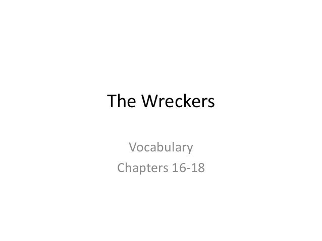 The Wreckers Vocabulary Chapters 16-18