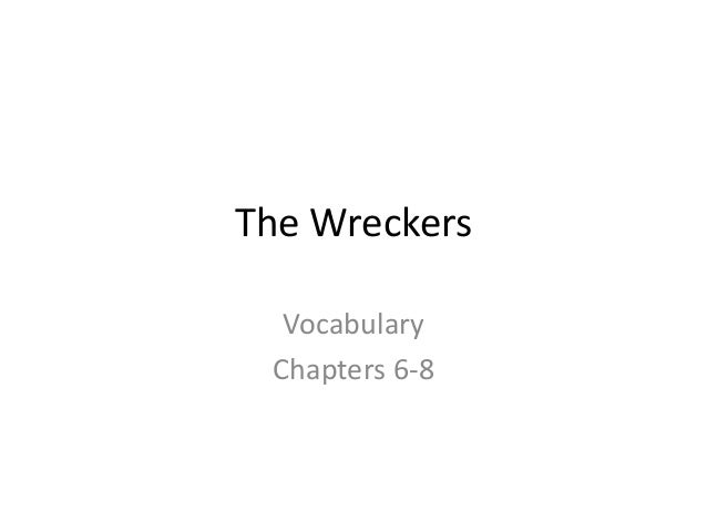 The Wreckers Vocabulary Chapters 6-8