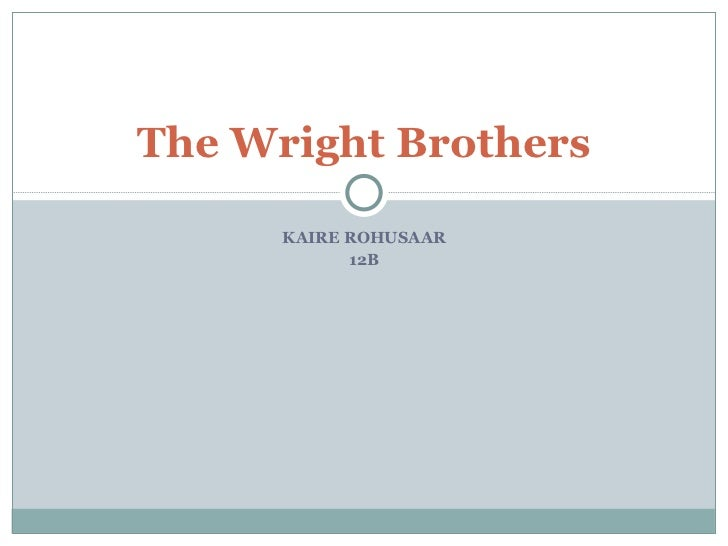 KAIRE ROHUSAAR 12B The Wright Brothers