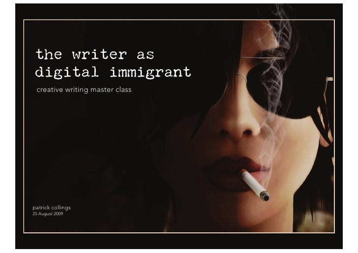 The Writer As Digital Immigrant | Patrick Collings 2009