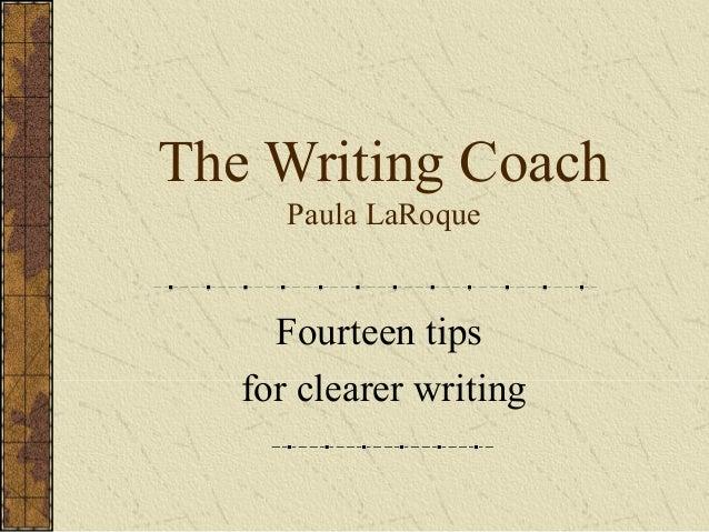 The Writing Coach Paula LaRoque  Fourteen tips for clearer writing