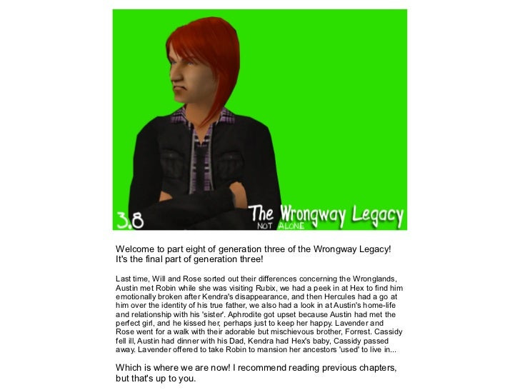 Welcome to part eight of generation three of the Wrongway Legacy!Its the final part of generation three!Last time, Will an...