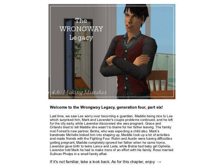 Welcome to the Wrongway Legacy, generation four, part six!Last time, we saw Lee worry over becoming a guardian, Maddie bei...