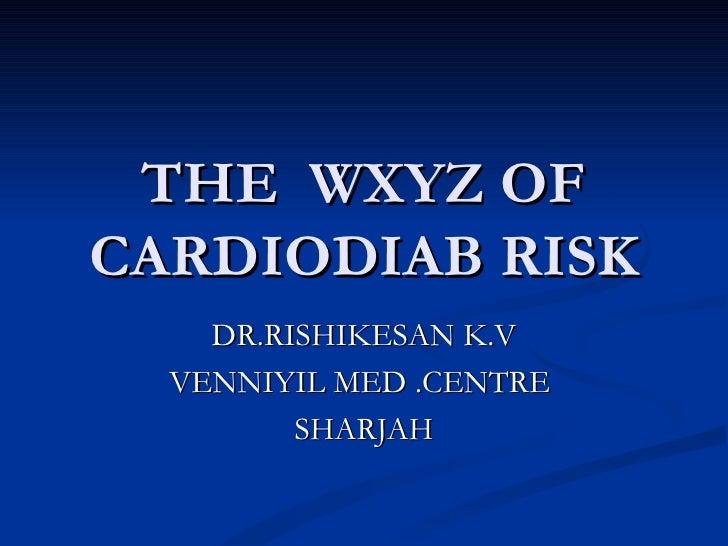 The  Wxyz Of Cardiodiab Risk