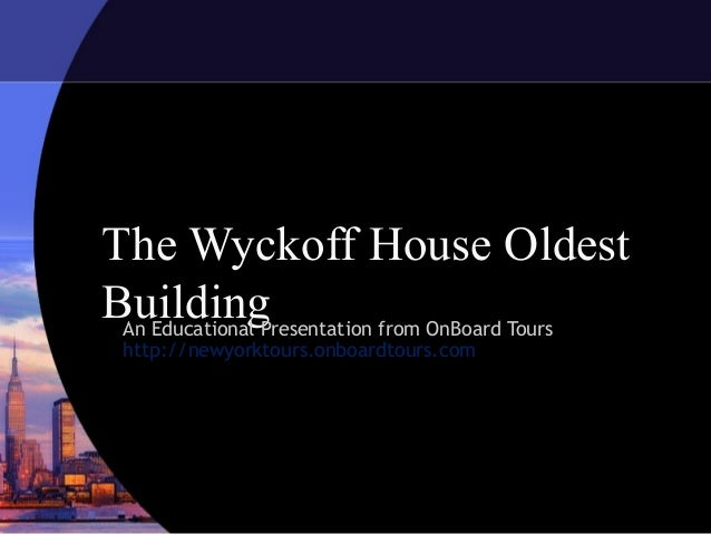 The wyckoff house oldest building