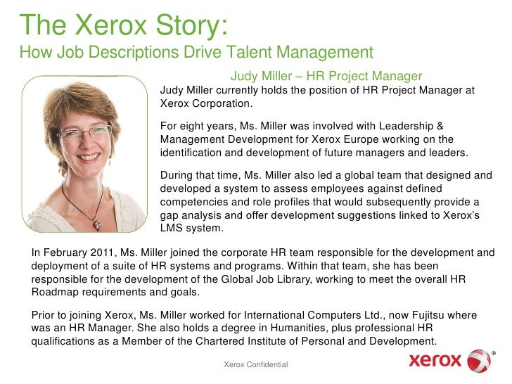 The Xerox Story:How Job Descriptions Drive Talent Management                                          Judy Miller – HR Pro...