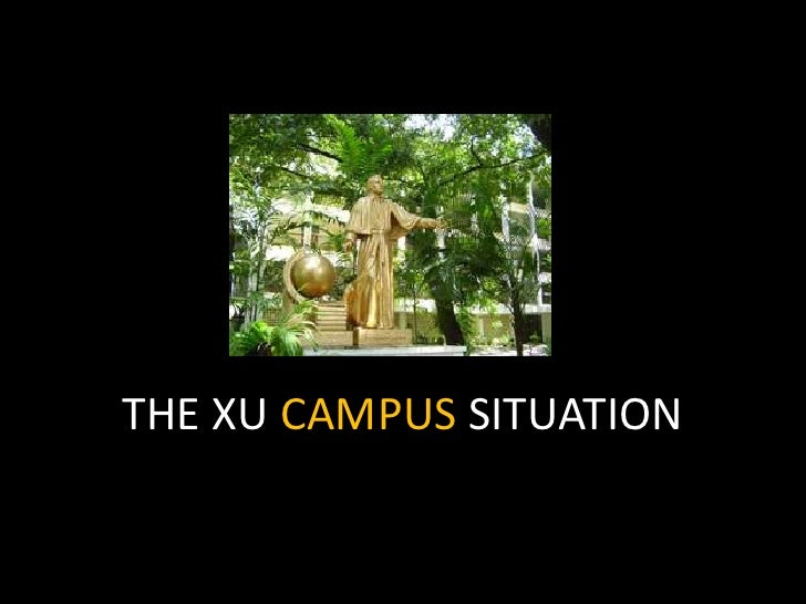 THE XU CAMPUS SITUATION <br />