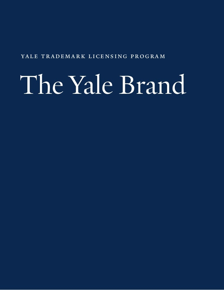 yal e trademark licensing programThe Yale Brand                  licensing.yale.edu