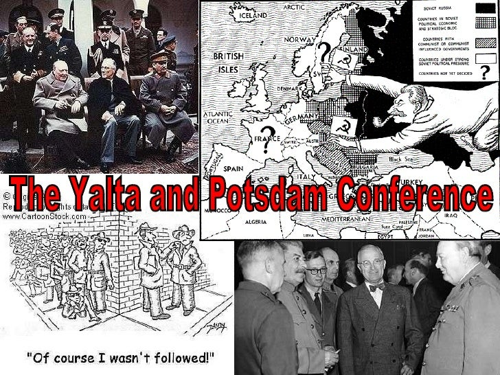 yalta and the potsdam conferences The potsdam conference after the yalta conference of february 1945 the negotiators at potsdam were well-aware of the situation, and even though.