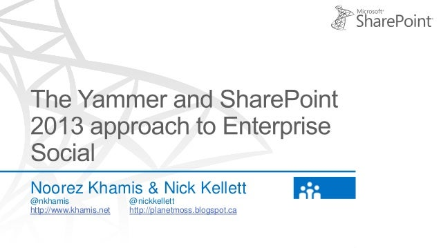 The Yammer and SharePoint 2013 Approach to Enterprise Social