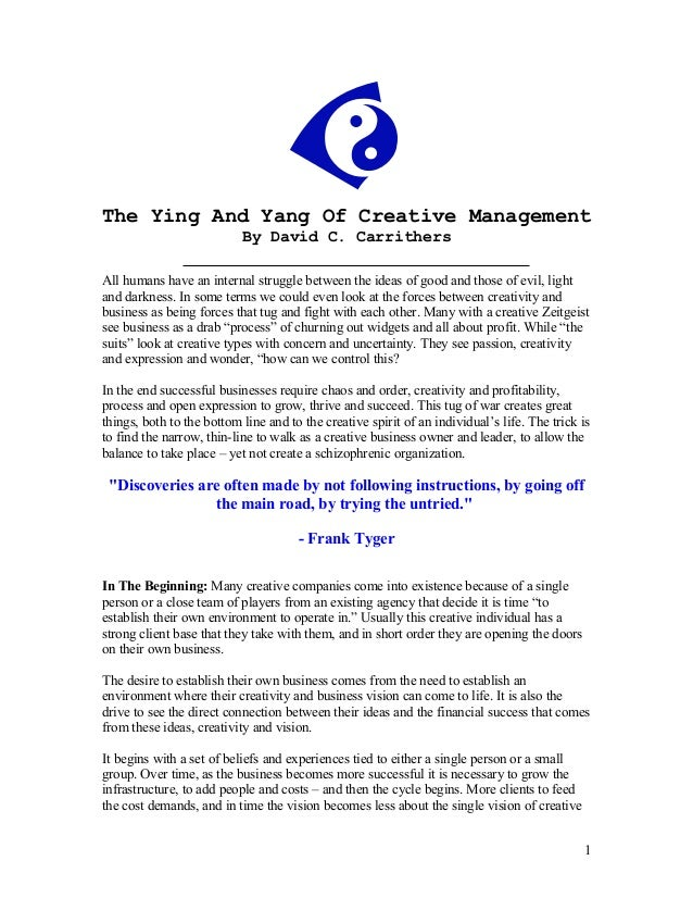 The Ying And Yang Of Creative Management                           By David C. CarrithersAll humans have an internal strug...