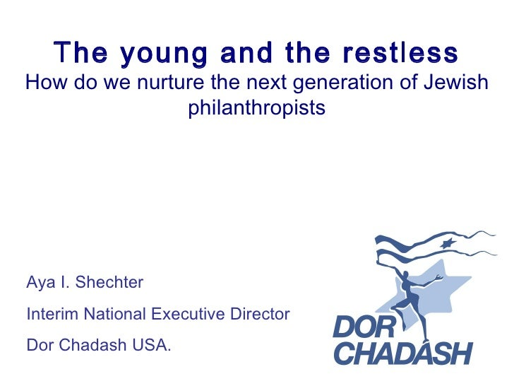 The Young and the Restless – How do we Nurture the Next Generation of Jewish philanthropists [Aya Schechter] FOJNP NY 2010