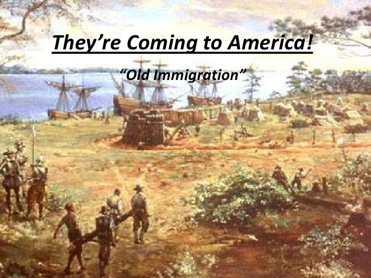 "They're Coming to America!<br />""Old Immigration""<br />"