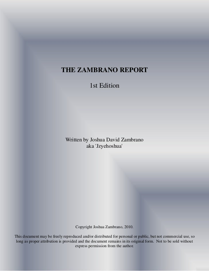 THE ZAMBRANO REPORT                                             1st Edition                              Written by Joshua...