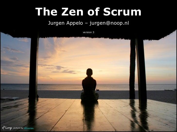The Zen of Scrum                        Jurgen Appelo – jurgen@noop.nl                                    version 3picture...