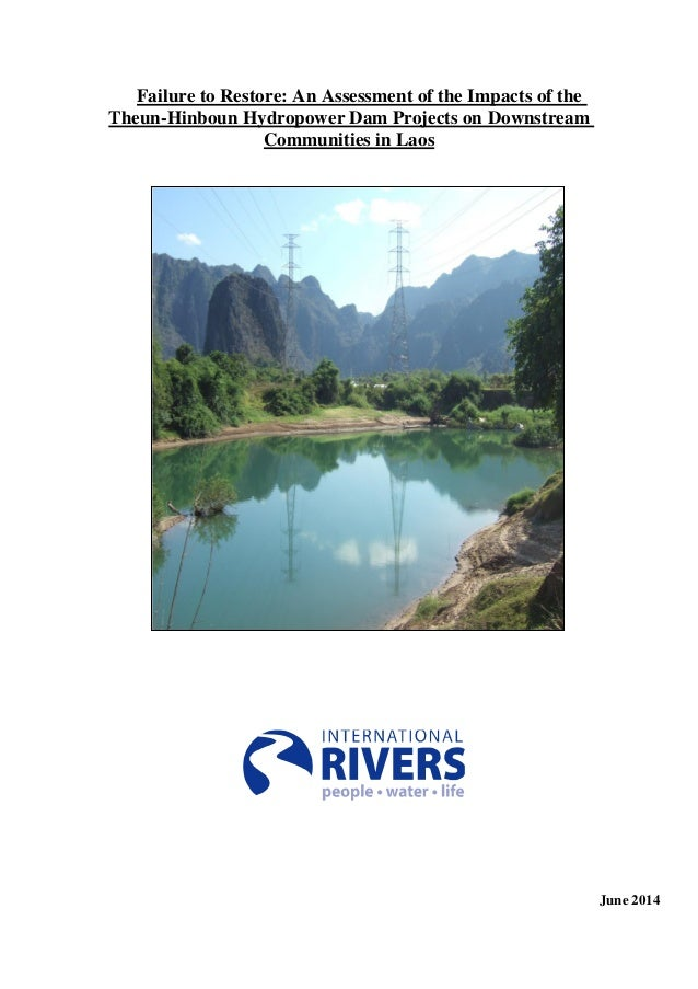 0 Failure to Restore: An Assessment of the Impacts of the Theun-Hinboun Hydropower Dam Projects on Downstream Communities ...