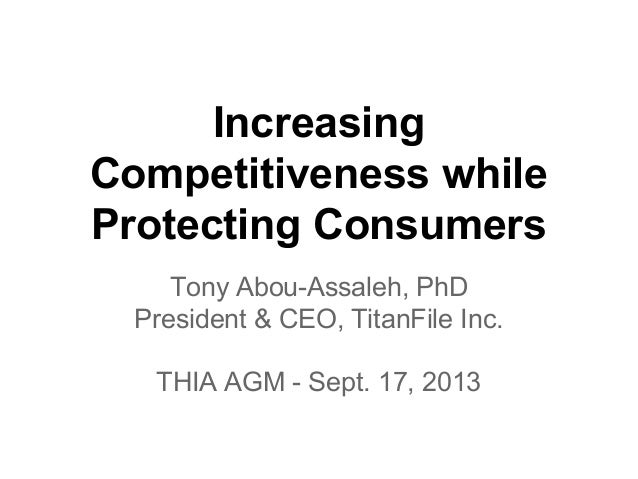 Increasing Competitiveness while Protecting Consumers Tony Abou-Assaleh, PhD President & CEO, TitanFile Inc. THIA AGM - Se...