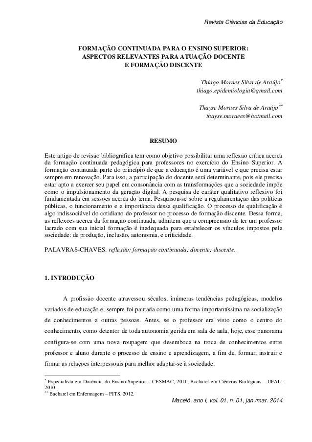 Revista Ciências da Educação Maceió, ano I, vol. 01, n. 01, jan./mar. 2014 FORMAÇÃO CONTINUADA PARA O ENSINO SUPERIOR: ASP...