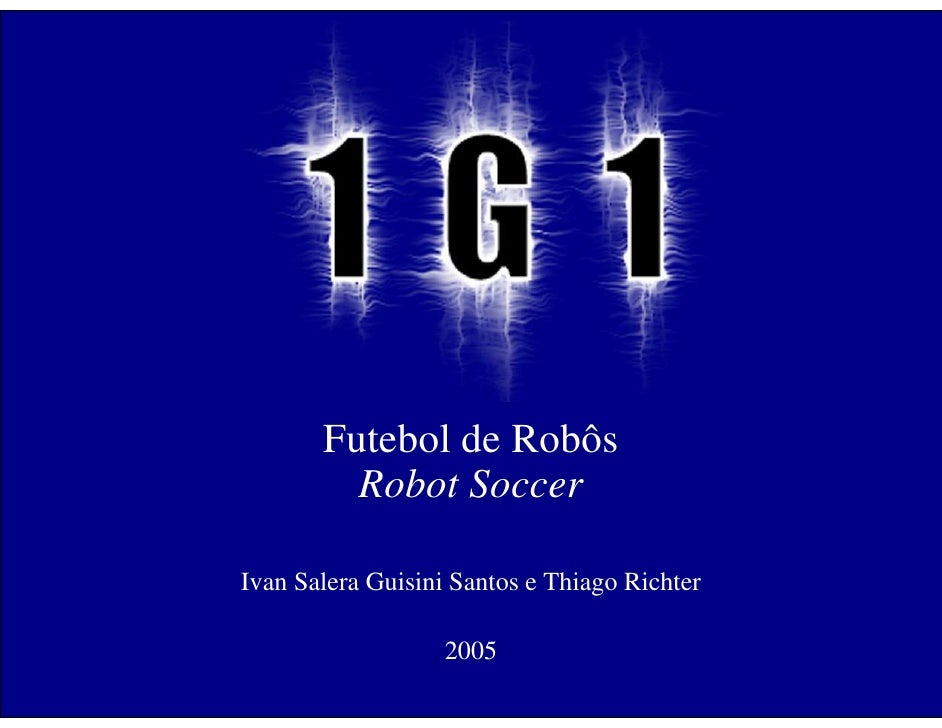 Futebol de Robôs          Robot Soccer  Ivan Salera Guisini Santos e Thiago Richter                     2005