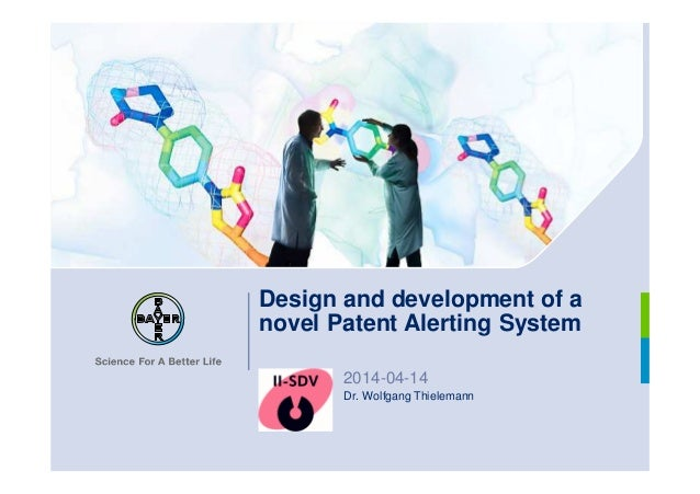 Design and development of a novel Patent Alerting System 2014-04-14 Dr. Wolfgang Thielemann
