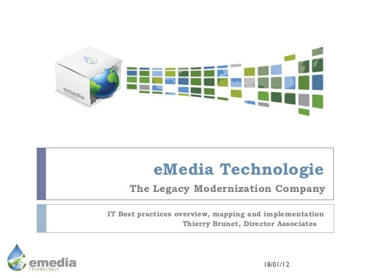eMedia Technologie IT Best practices overview, mapping and implementation Thierry Brunet, Director Associates  18/01/12 Th...
