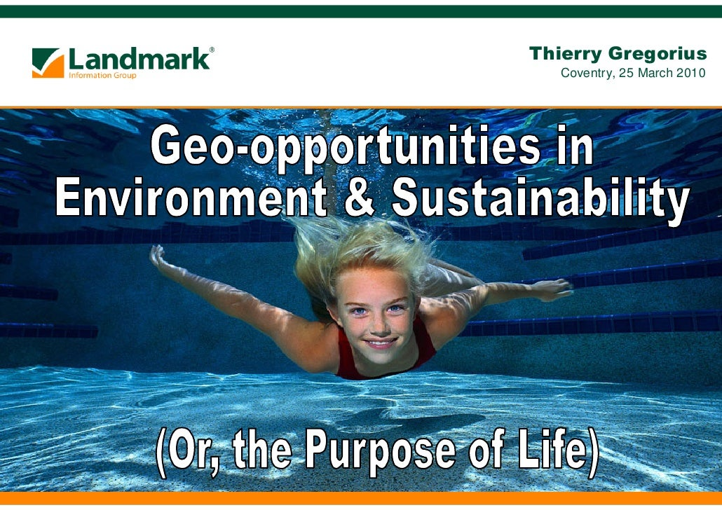 Geo-Opportunities in Environment & Sustainability (Or, the Purpose of Life)