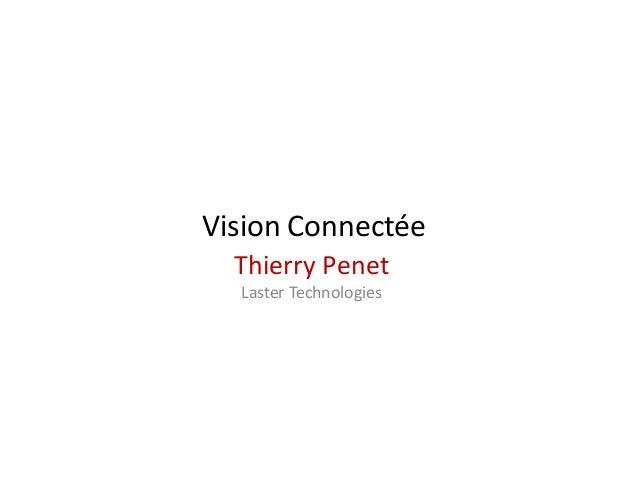 Vision Connectée Thierry Penet Laster Technologies