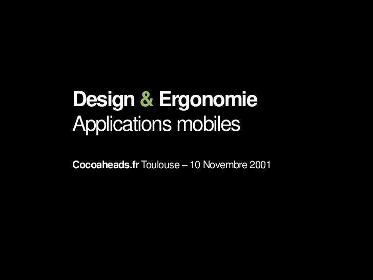 Design & Ergonomie Applications mobilesDesign & ErgonomieApplications mobilesCocoaheads.fr Toulouse – 10 Novembre 2001    ...