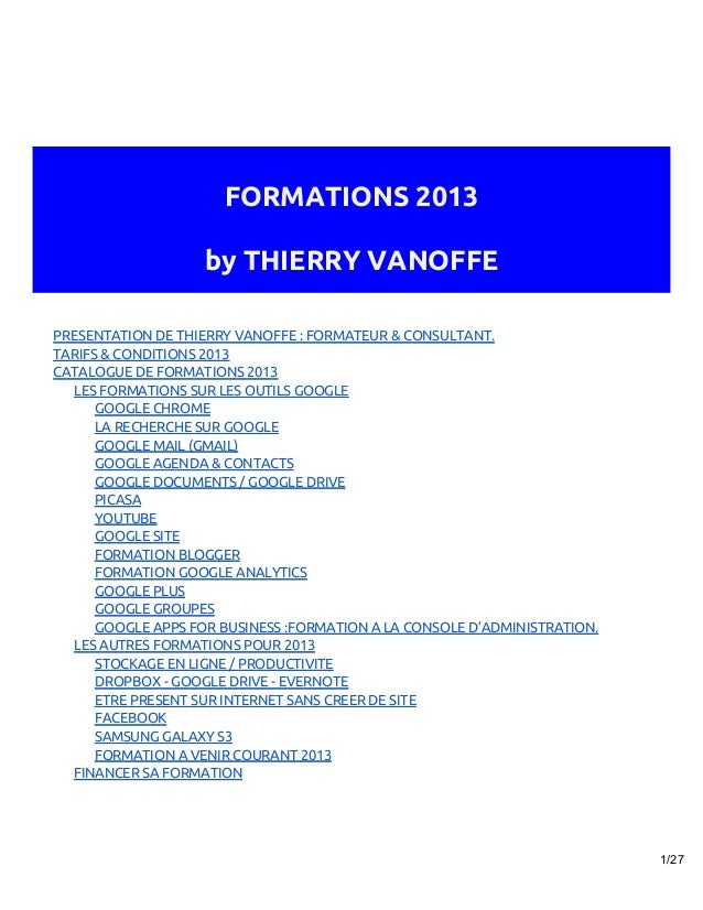 FORMATIONS 2013                    by THIERRY VANOFFEPRESENTATION DE THIERRY VANOFFE : FORMATEUR & CONSULTANT.TARIFS & CON...