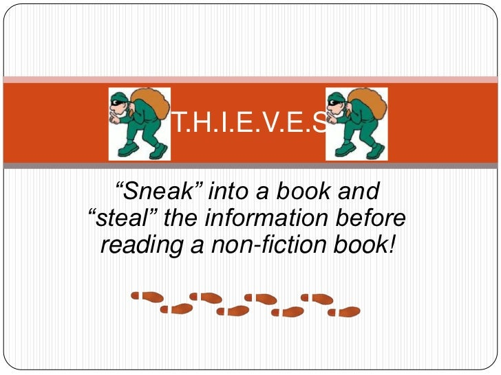 "T.H.I.E.V.E.S   ""Sneak"" into a book and""steal"" the information before reading a non-fiction book!"