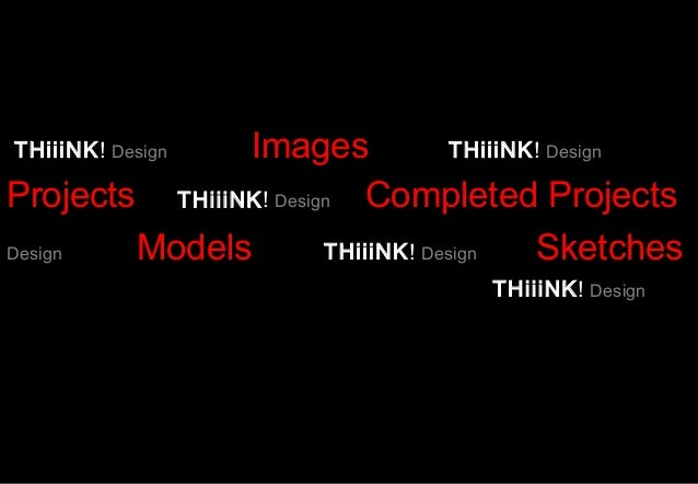 THiiiNK! Design architectural and design images, photos, sketches, models, plansn 3ds of projects and precentations