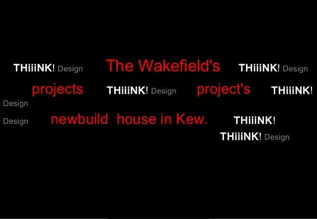 THiiiNK! Design   The Wakefields          THiiiNK! Design         projects   THiiiNK! Design   projects     THiiiNK!Design...