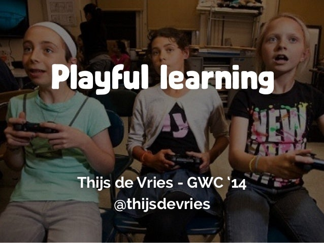 "GWC14: Thijs de Vries - ""Playful learning: How to intrinsically motivate students?"""