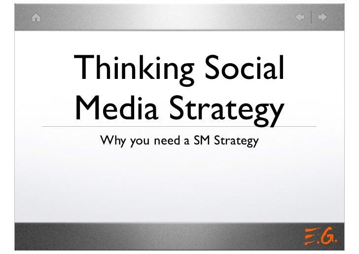 Thinking SocialMedia Strategy Why you need a SM Strategy