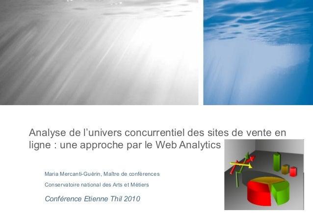 Maria Mercanti-Guérin, Maître de conférences Conservatoire national des Arts et Métiers Analyse de l'univers concurrentiel...