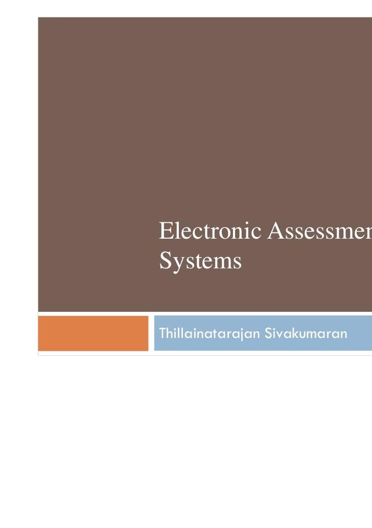 Electronic AssessmentSystemsThillainatarajan Sivakumaran